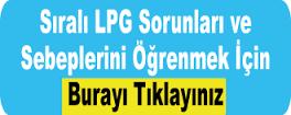 Sıralı Sistem LPG Sorunları