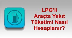 LPG Yakıt Tüketimi Hesaplama