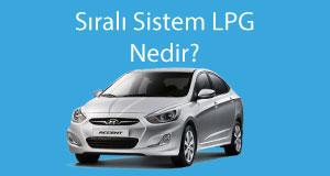 Sıralı Sistem LPG Nedir